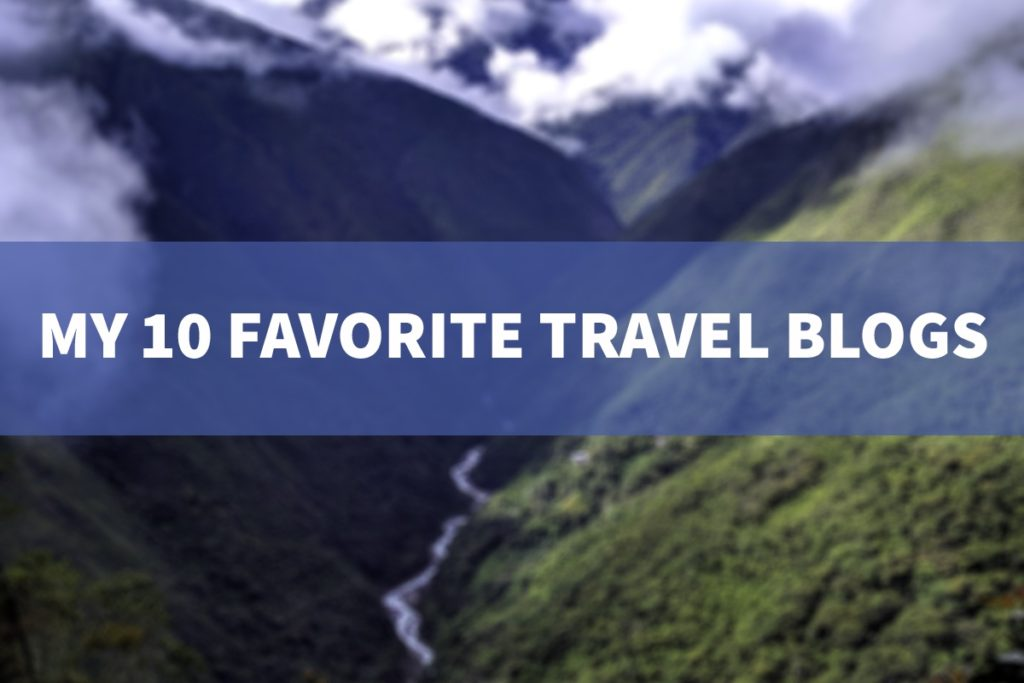 "A green canyon with text overlay saying ""MY 10 FAVORITE TRAVEL BLOGS"""
