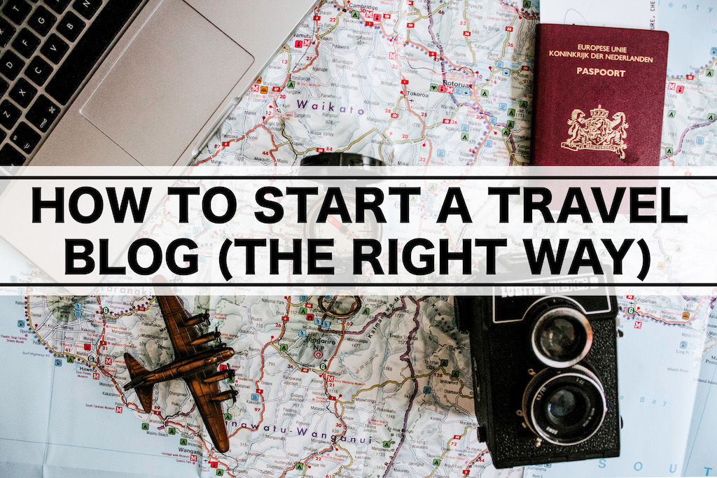 "Map, computer, passport, camera, and an airplan with text overlay saying ""HOW TO START A TRAVEL BLOG (THE RIGHT WAY)"""