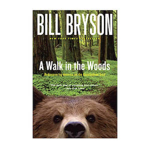 A Walk in the Woods, a book by Bill Bryson