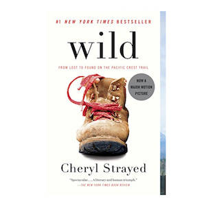 Wild, a book by Cheryl Strayed